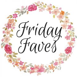 Friday Faves – April 15