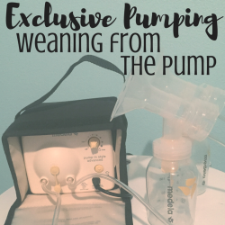 Exclusive Pumping: Weaning from the pump
