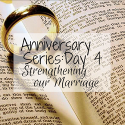 Anniversary Series Day 4: How We Work On Our Marriage