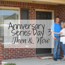 Anniversary Series Day 3: Then and Now