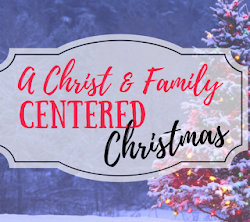 A Christ and Family Centered Christmas