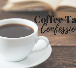 Coffee Talk Confessions – June 2018