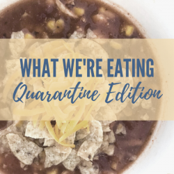 Eating Lately – Quarantine Edition