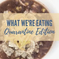 Eating Lately – Quarantine Edition